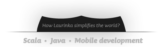 laurinka.com - scala, java, mobile development